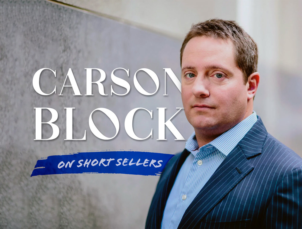 """Carson Block On Short Sellers: """"People Smelled Blood. They Wanted To Break Something."""""""